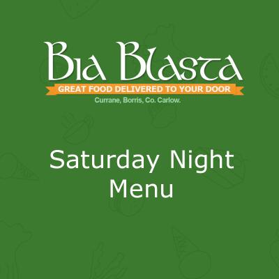 Saturday Night Menu - Bia Blasta Home Catering